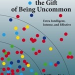 Enjoying the Gift of Being Uncommon